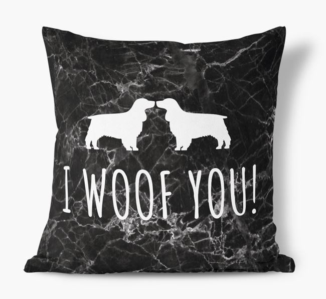 Springer Spaniel I Woof You Faux Suede Cushion