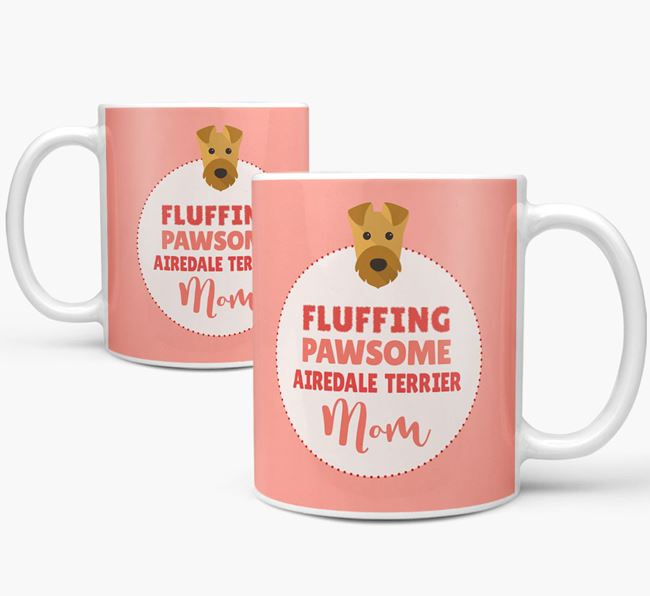 'Fluffing Pawsome Airedale Terrier Mom' Mug