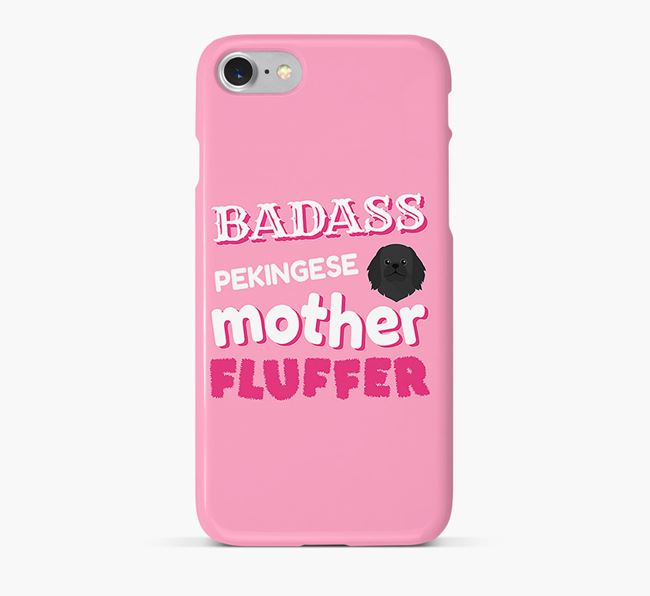 'Badass Pekingese Mother Fluffer' Phone Case