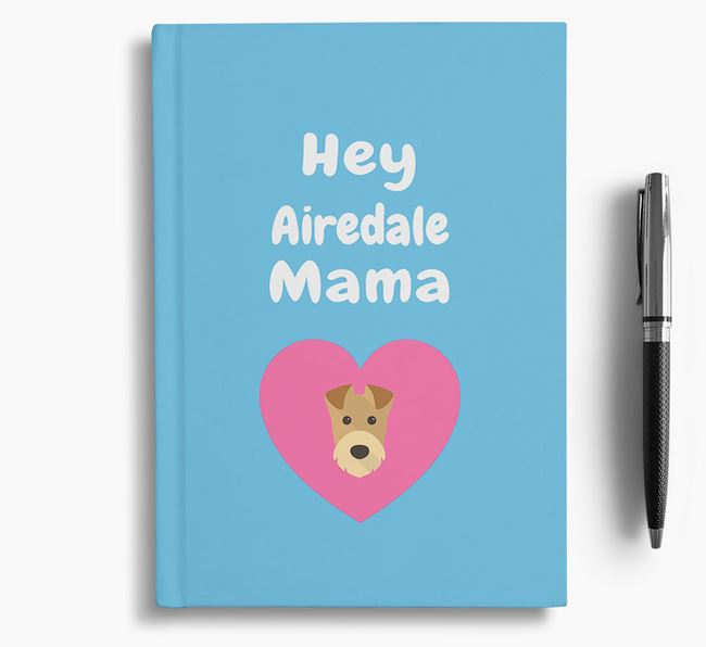 'Hey Airedale Mama' Notebook