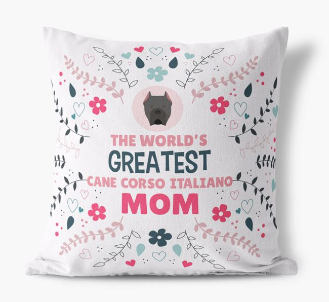 'World's Greatest Cane Corso Italiano Mom' Pillow
