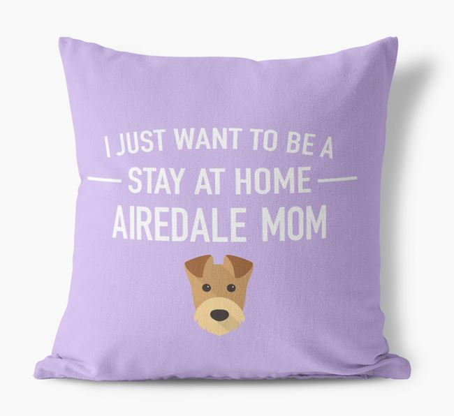 'Stay At Home Airedale Mom' Pillow