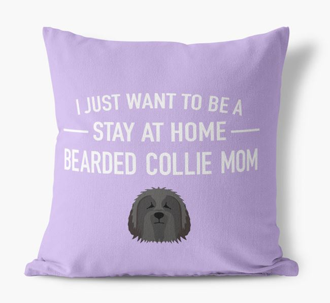 'Stay At Home Bearded Collie Mom' Pillow