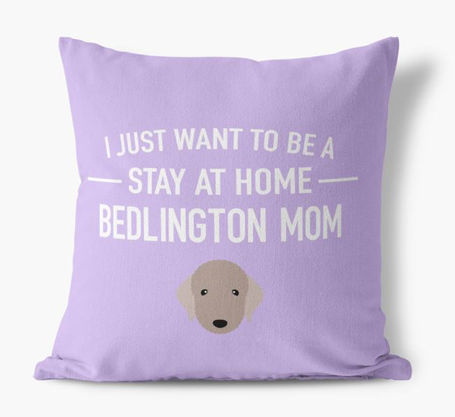 'Stay At Home Bedlington Mom' Pillow