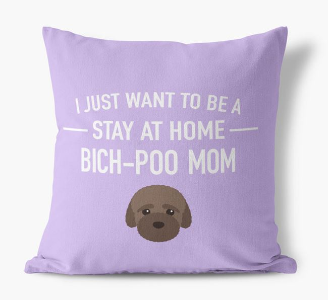 'Stay At Home Bich-poo Mom' Pillow