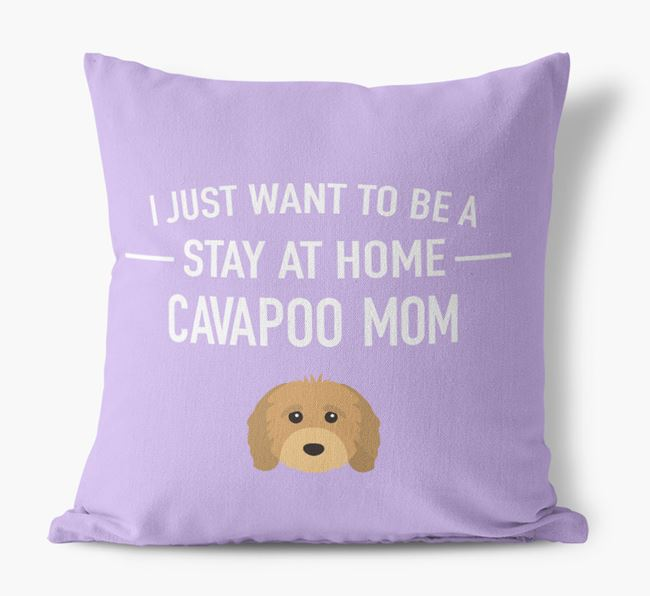 'Stay At Home Cavapoo Mom' Pillow
