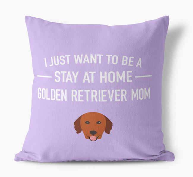 'Stay At Home Golden Retriever Mom' Pillow