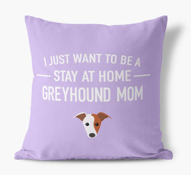 'Stay At Home Greyhound Mom' Pillow
