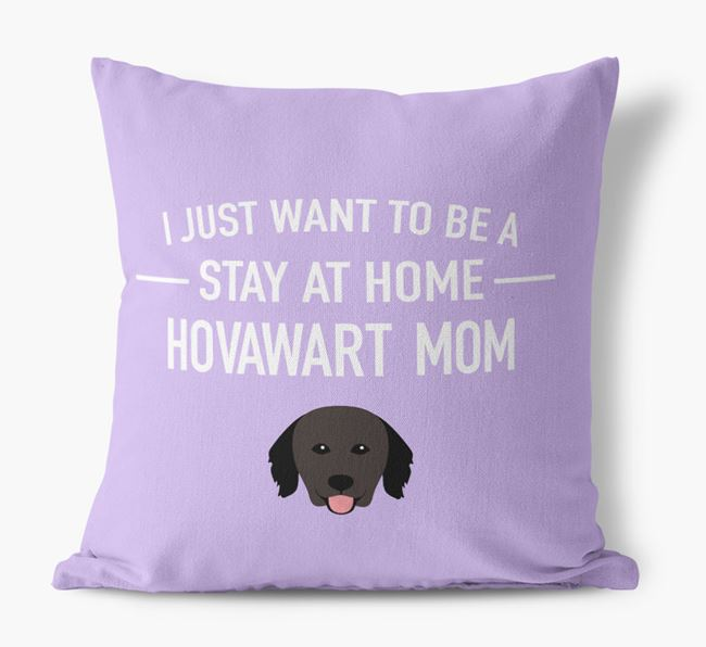 'Stay At Home Hovawart Mom' Pillow