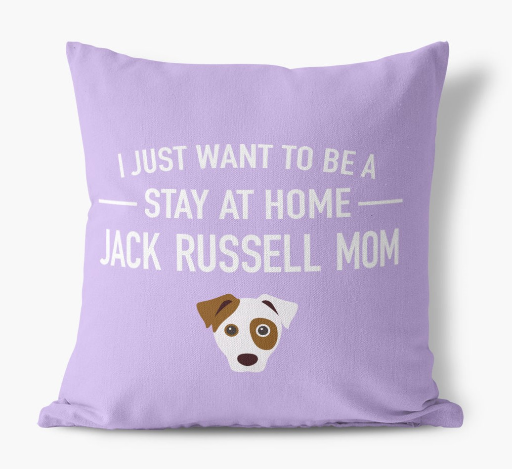 'Stay At Home Dog Mom' Pillow front view