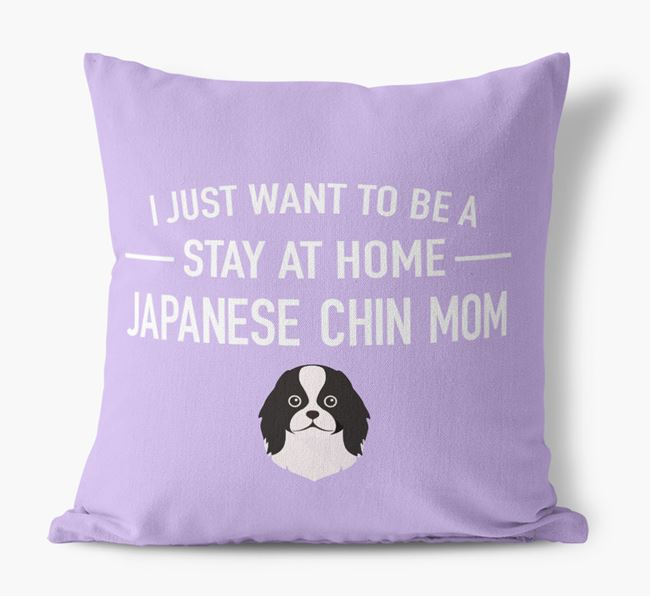 'Stay At Home Japanese Chin Mom' Pillow