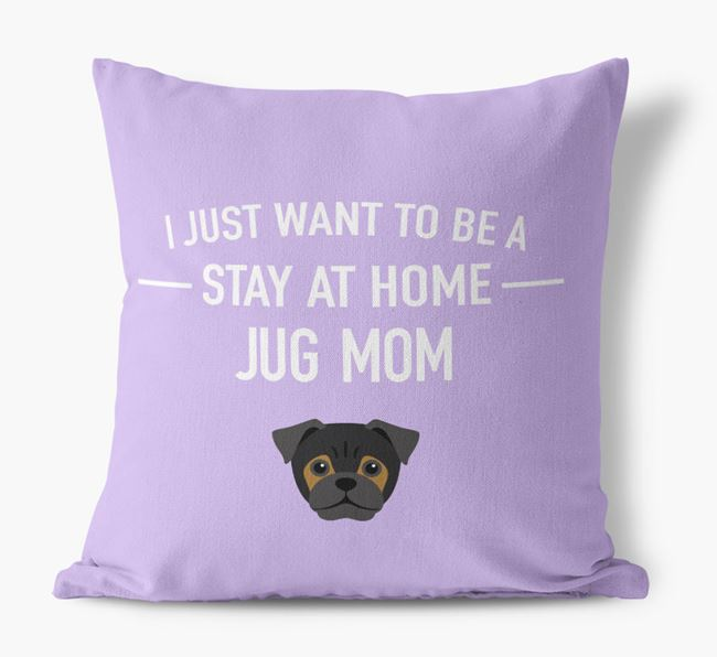 'Stay At Home Jug Mom' Pillow