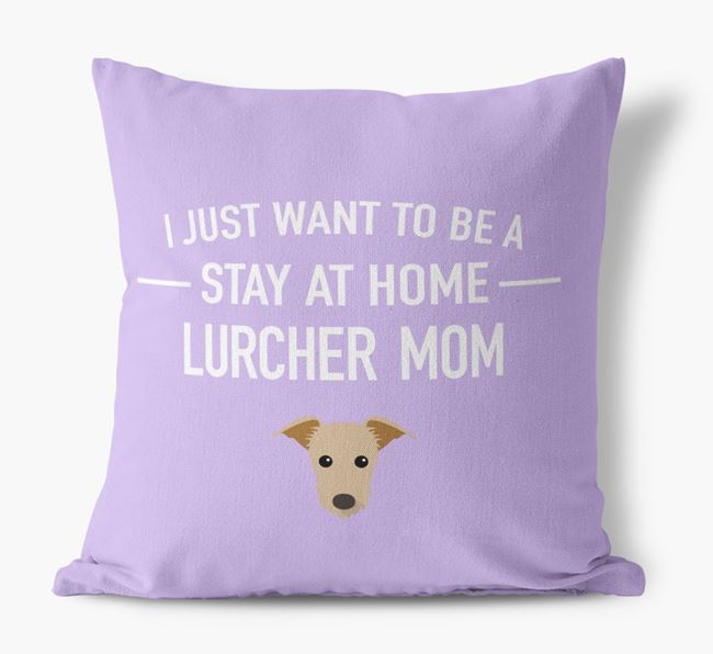 'Stay At Home Lurcher Mom' Pillow