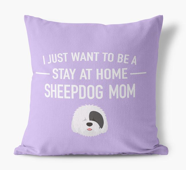 'Stay At Home Sheepdog Mom' Pillow