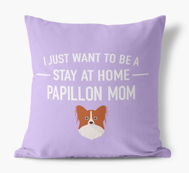 'Stay At Home Papillon Mom' Pillow