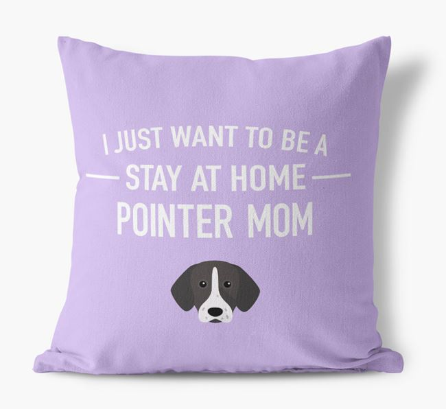 'Stay At Home Pointer Mom' Pillow