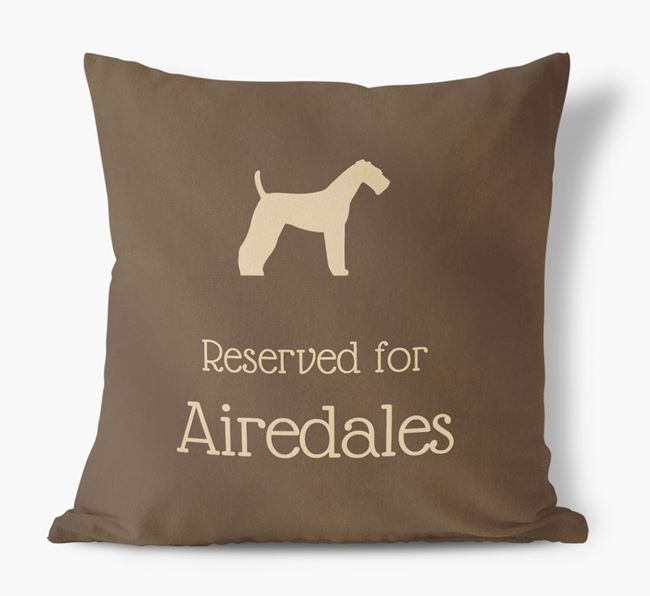 Reserved For Airedales Faux Suede Cushion
