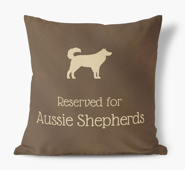 Reserved For Aussie Shepherds Faux Suede Cushion