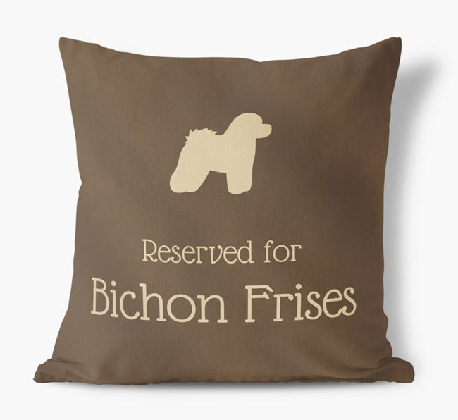 Reserved For Bichon Frises Faux Suede Cushion