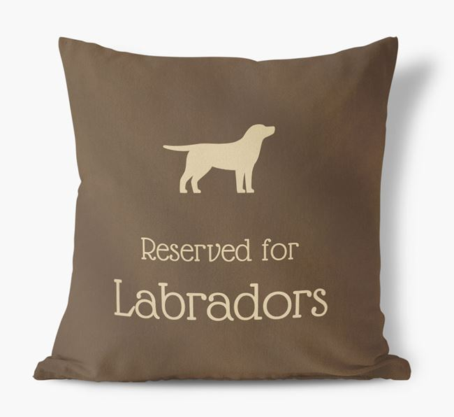 Reserved For Labradors Faux Suede Cushion
