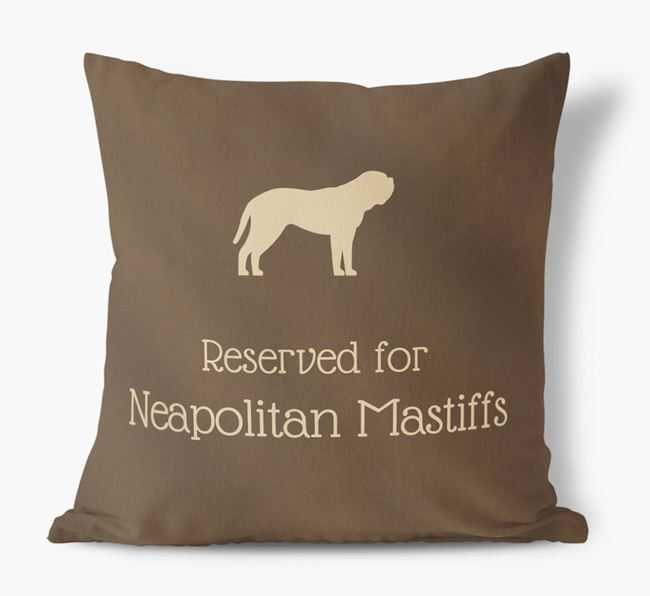 Reserved For Neapolitan Mastiffs Faux Suede Cushion