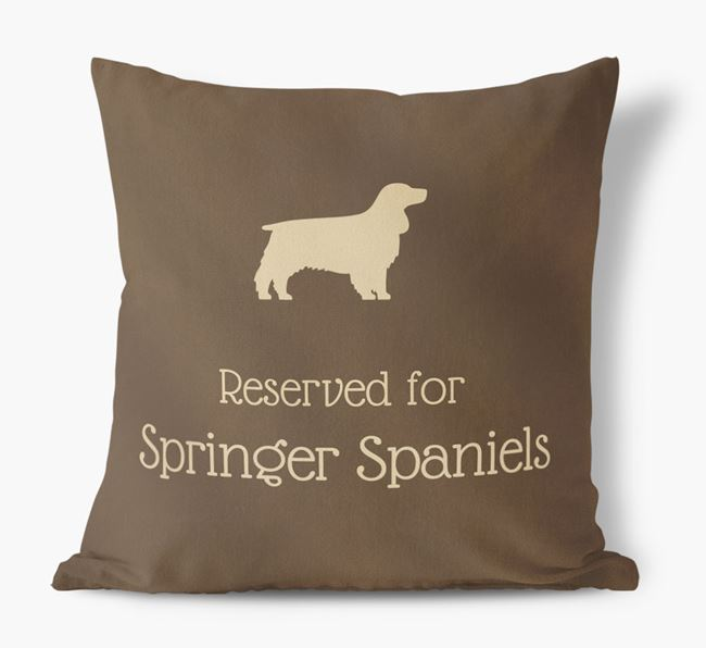 Reserved For Springer Spaniels Faux Suede Cushion