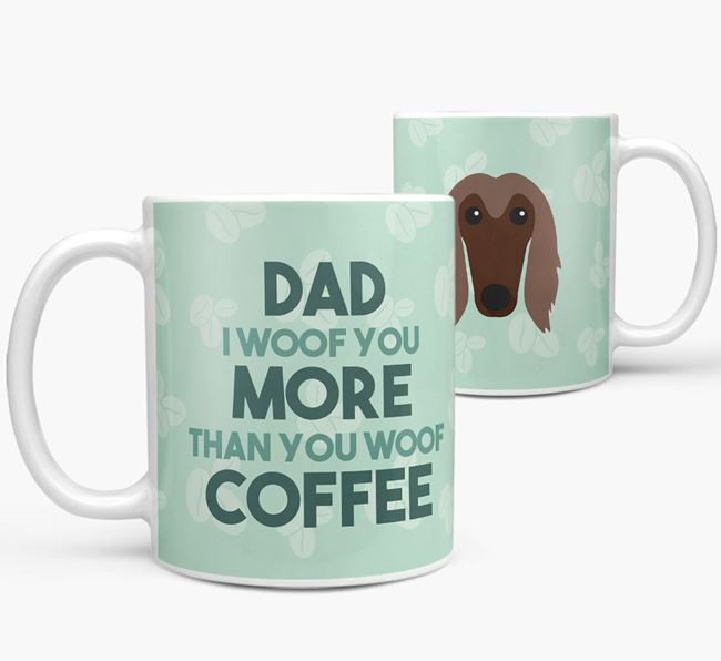 'Dad I woof you more than you woof coffee' Mug with Afghan Hound Icon