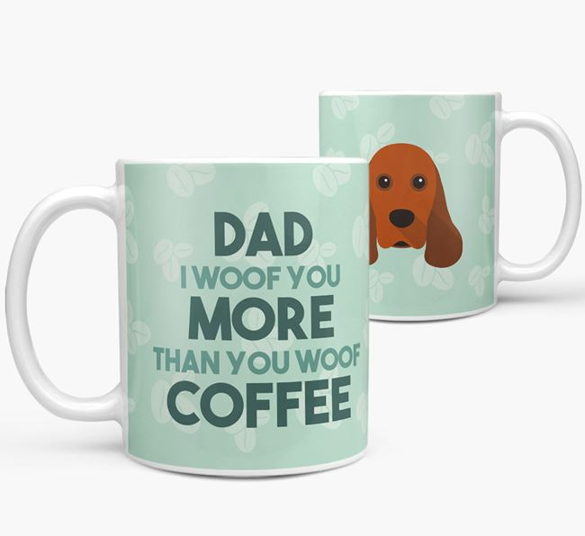 'Dad I woof you more than you woof coffee' Mug with American Cocker Spaniel Icon