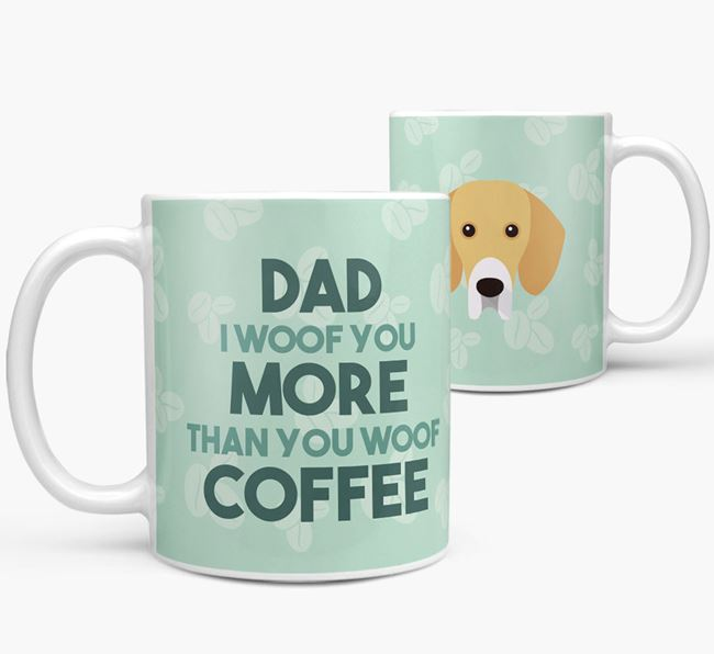 'Dad I woof you more than you woof coffee' Mug with Bassador Icon