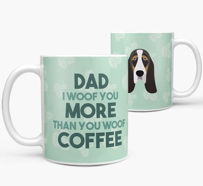 'Dad I woof you more than you woof coffee' Mug with Basset Hound Icon