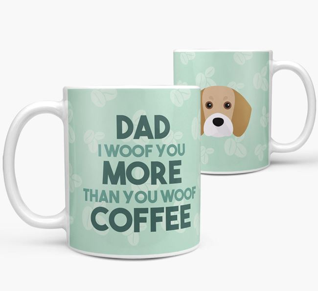 'Dad I woof you more than you woof coffee' Mug with Beaglier Icon