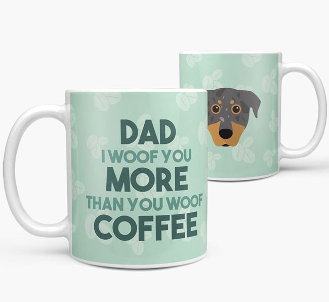 'Dad I woof you more than you woof coffee' Mug with Beauceron Icon