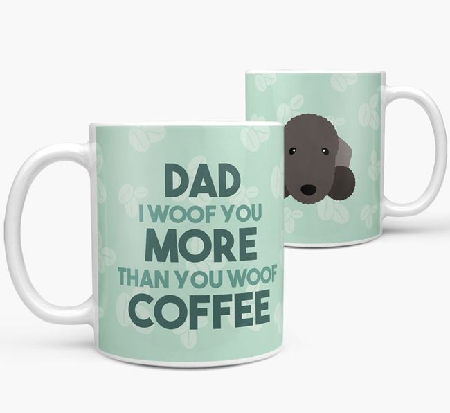 'Dad I woof you more than you woof coffee' Mug with Bedlington Terrier Icon