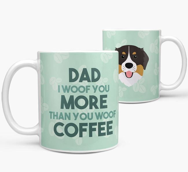 'Dad I woof you more than you woof coffee' Mug with Bernese Mountain Dog Icon
