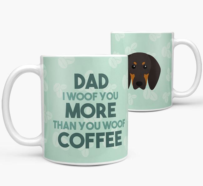 'Dad I woof you more than you woof coffee' Mug with Black and Tan Coonhound Icon