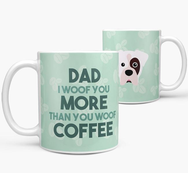 'Dad I woof you more than you woof coffee' Mug with Boxer Icon