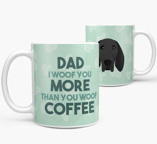 'Dad I woof you more than you woof coffee' Mug with Braque D'Auvergne Icon