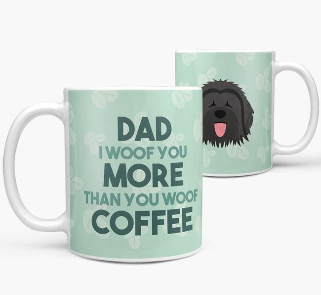 'Dad I woof you more than you woof coffee' Mug with Briard Icon