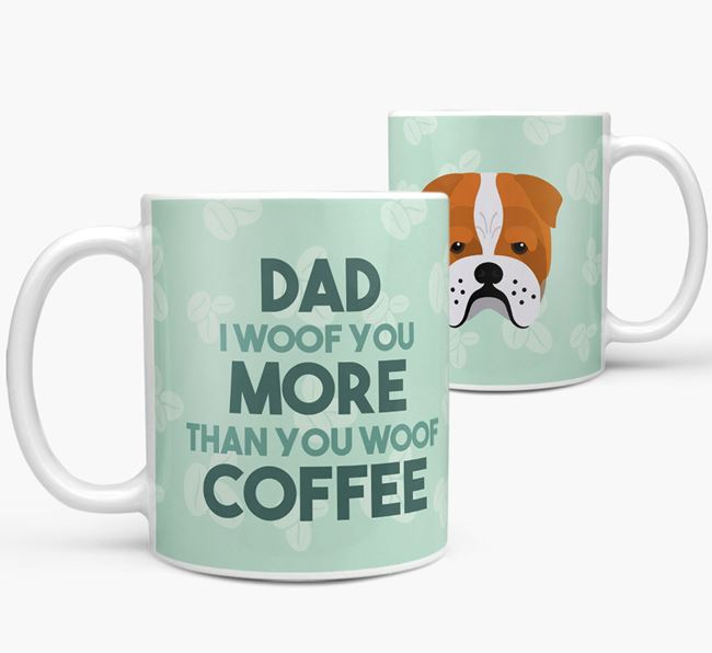'Dad I woof you more than you woof coffee' Mug with Bull Pei Icon