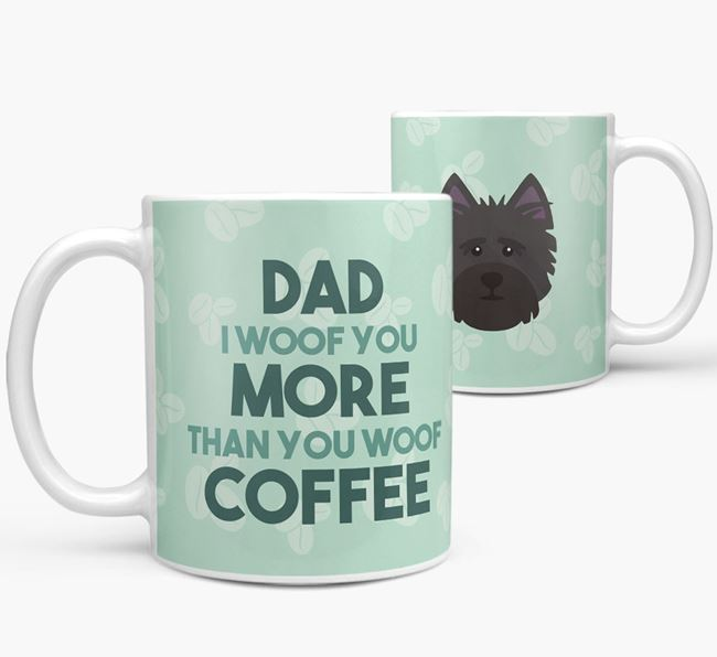 'Dad I woof you more than you woof coffee' Mug with Cairn Terrier Icon