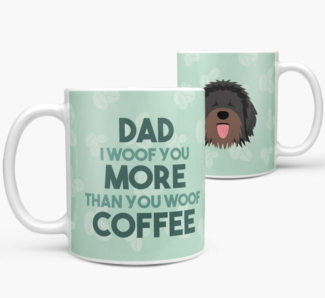 'Dad I woof you more than you woof coffee' Mug with Catalan Sheepdog Icon