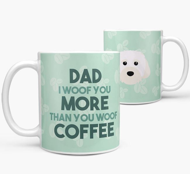 'Dad I woof you more than you woof coffee' Mug with Cavachon Icon