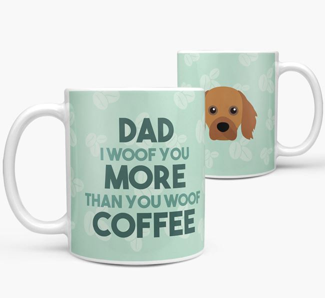'Dad I woof you more than you woof coffee' Mug with Cavapom Icon