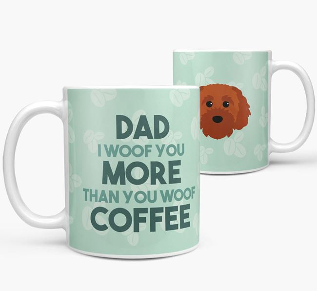 'Dad I woof you more than you woof coffee' Mug with Cavapoochon Icon