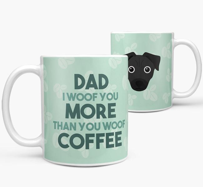 'Dad I woof you more than you woof coffee' Mug with Chi Staffy Bull Icon