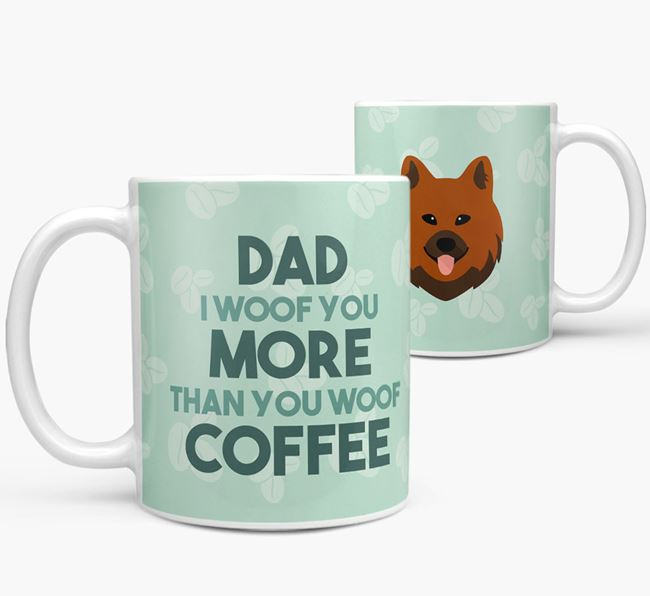 'Dad I woof you more than you woof coffee' Mug with Chow Shepherd Icon
