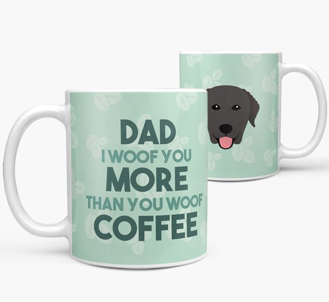 'Dad I woof you more than you woof coffee' Mug with Curly Coated Retriever Icon