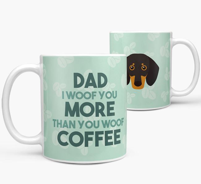 'Dad I woof you more than you woof coffee' Mug with Dachshund Icon