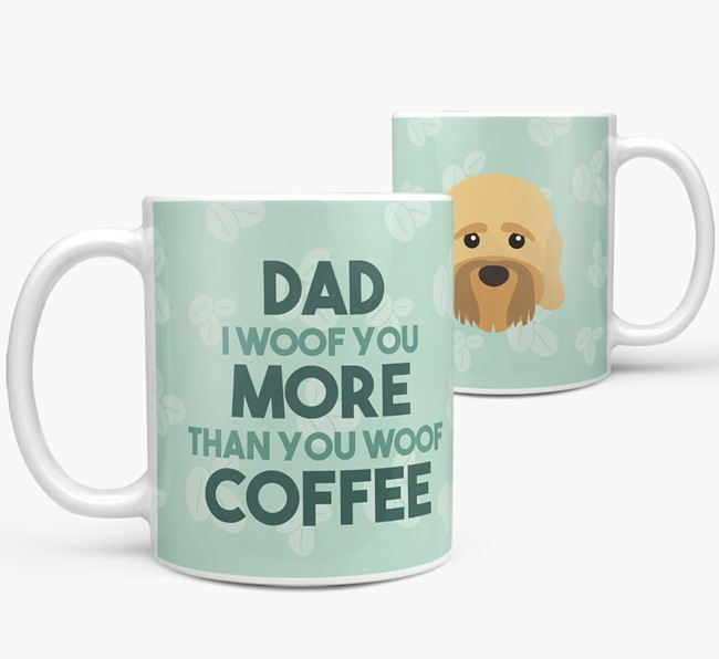 'Dad I woof you more than you woof coffee' Mug with Dandie Dinmont Terrier Icon