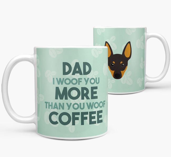 'Dad I woof you more than you woof coffee' Mug with English Toy Terrier Icon